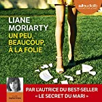 Un peu, beaucoup, à la folie de Liane Moriarty