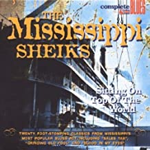 Sittin' on Top of the World by Mississippi Sheiks and Beale Street Sheiks (2008) Audio CD