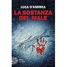 La sostanza del male (Einaudi. Stile libero big) (Italian Edition)