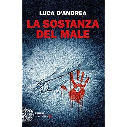 La Sostanza Del Male (Einaudi. Stile Libero Big)