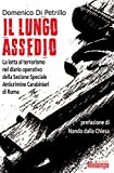 Il lungo assedio. La lotta al terrorismo nel diario operativo della Sezione speciale anticrimine Carabinieri di Roma