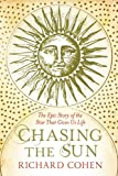 Image de Chasing the Sun: The Epic Story of the Star That Gives Us Life