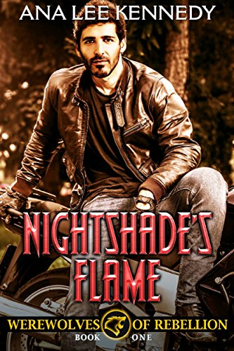 Nightshade's Flame: Book One  of the Werewolves of Rebellion Series by [Kennedy, Ana Lee]