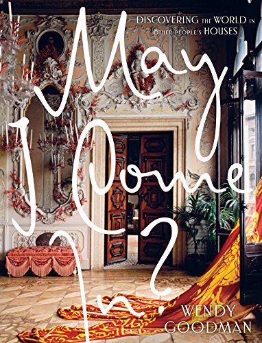 May I Come In?: Discovering the World in Other People's Houses (English Edition)
