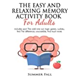 THE EASY AND RELAXING MEMORY ACTIVITY BOOK FOR ADULT: Includes Spot the odd one out, Logic Games, Sudoku, Find the Difference