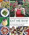 Eat Me Raw. Programa crudivegano 21 días. Contiene más de 100 recetas crudiveganas detox par Carlota Esteve de Miguel