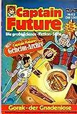 CAPTAIN FUTURE - Die große Science-Fiction-Serie Comic # 63: Gorak - der Gnadenlose