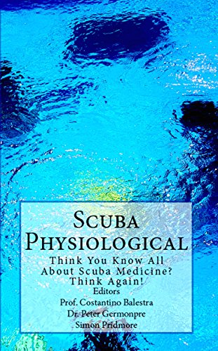 Scuba Physiological: Think You Know All About Scuba Medicine? Think again!