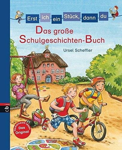 Erst ich ein Stück, dann du - Das große Schulgeschichten-Buch (Erst ich ein Stück... Bilderbuch-Format, Band 3)
