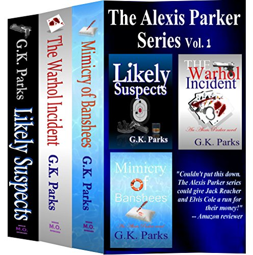 The Alexis Parker Series Box Set: Likely Suspects, The Warhol Incident, and Mimicry of Banshees (English Edition)