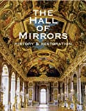 The Hall of Mirrors: History and Restoration by Christine Albanel (2007-11-19)