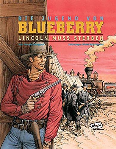 Blueberry 39 Die Jugend (13): Lincoln muss sterben