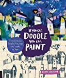 #7: If You Can Doodle, You Can Paint: Transforming Simple Drawings into Works of Art