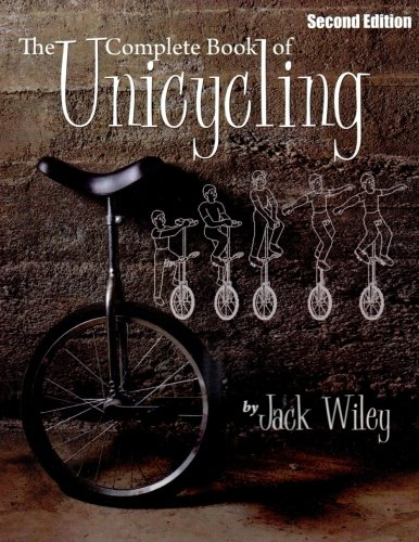 The Complete Book of Unicycling: Second Edition