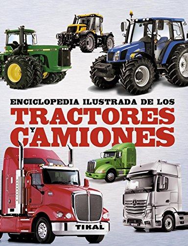 Enciclopedia ilustrada de los tractores y camiones por Tikal Ediciones S A