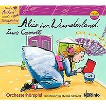 Mit Pauken und Trompeten. Alice im Wunderland: Orchesterhörspiel mit Musik von Henrik Albrecht