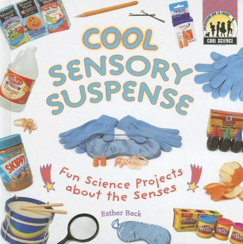 Cool Sensory Suspense: Fun Science Projects about the Senses (Cool Science)