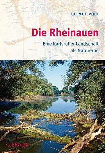 Die Rheinauen: Eine Karlsruher Landschaft als Naturerbe
