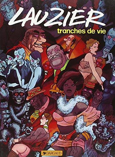 Lauzier : Tranches de vies, tome 1 par Gérard Lauzier