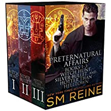 Preternatural Affairs, Books 1-3: Witch Hunt, Silver Bullet, and Hotter Than Helltown (English Edition)