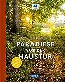 Paradiese vor der Haustür (DuMont Bildband): Deutschlands Naturparke - Bernd Pieper