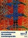 Connaissance du monde contemporain, BEP, tome 1 par Prévot