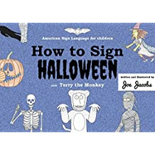 How to Sign Halloween with Terry the Monkey (A.S.L. edition)   (English Edition)