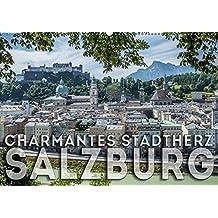 Charmantes Stadtherz SALZBURG (Wandkalender 2019 DIN A2 quer): Eine Reise durch die Zeit (Monatskalender, 14 Seiten ) (CALVENDO Orte)
