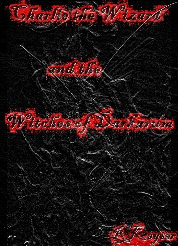 Charlie the Wizard and the Witches of Darkarum (First 30 pages sample) (English Edition)