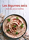 Telecharger Livres Les legumes secs Haricots pois et lentilles (PDF,EPUB,MOBI) gratuits en Francaise