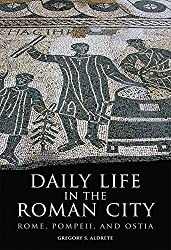 Daily Life in the Roman City: Rome, Pompeii and Ostia
