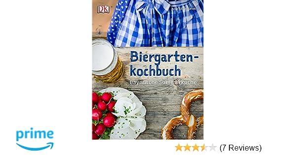 Biergartenkochbuch Bayerische Sommerküche : Biergartenkochbuch: bayerische sommerküche: amazon.de: julia