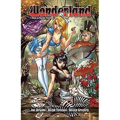 Wonderland : Volume 1. Retour au pays des merveilles (ARTICLES SANS C)