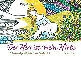 Der Herr ist mein Hirte: 12 Ausmalpostkarten zu Psalm 23 - Katja Hogh