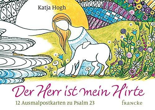 Der Herr ist mein Hirte: 12 Ausmalpostkarten zu Psalm 23