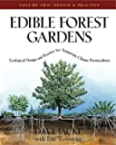 Edible Forest Gardens - Ecological Design And Practice For Temperate-Climate Permaculture