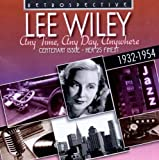 Lee Wiley. Any Time, Any Day, Anywhere. Her 25 finest (1932-1954)