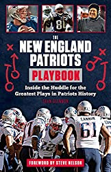 The New England Patriots Playbook: Inside the Huddle for the Greatest Plays in Patriots History (Playbook (Paperback))