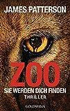 Zoo: Sie werden dich finden - Thriller - James Patterson