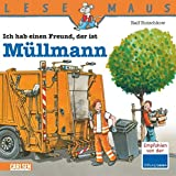LESEMAUS, Band 106: Ich hab einen Freund, der ist Müllmann: Vollständig überarbeitete Neuausgabe