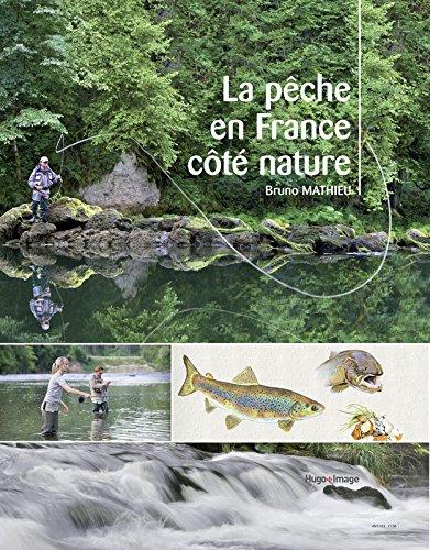 La pêche en France côté nature par Bruno Mathieu