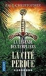 La légende des Templiers, tome 8 : La cité perdue par Christopher