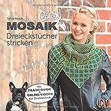 CraSy Mosaik - Dreieckstücher stricken 15 Handarbeitsbücher für Stricker, Häkler und Näher