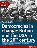 Edexcel AS/A Level History, Paper 1&2: Democracies in change: Britain and the USA in the 20th century Student Book (Edexcel GCE History 2015)