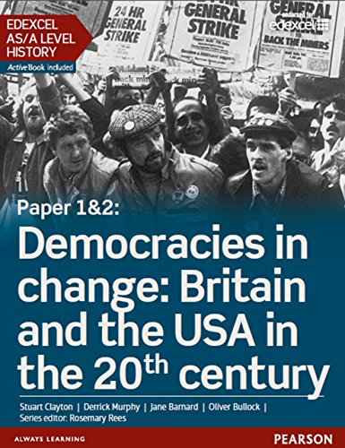 Edexcel AS/A Level History, Paper 1&2: Democracies in change: Britain and the USA in the 20th century Student Book