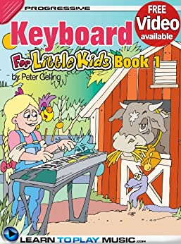 Keyboard Lessons for Kids - Book 1: How to Play Keyboard for Kids (Free Video Available) (Progressive Young Beginner) (English Edition) par [LearnToPlayMusic.com, Gelling, Peter]