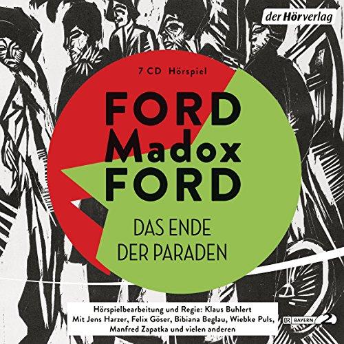 Das Ende der Paraden Teil 7 / 7 (Ford Madox Ford) BR / der hörverlag 2018