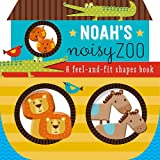 Noah's Noisy Zoo: A Feel-And-Fit Shapes Book (Touch & Feel Book)