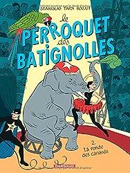 Perroquet des Batignolles (Le) - tome 2 - La Ronde des canards