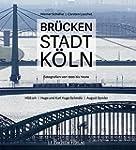 Brückenstadt Köln: Fotografien von 19...